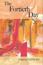Fortieth Day af Kazim Ali