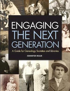 Engaging the Next Generation af Jennifer Holik