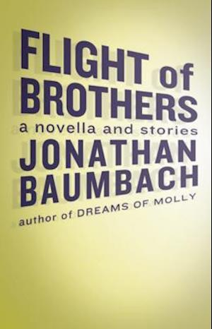 Flight of Brothers af Jonathan Baumbach