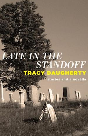 Late in the Standoff af Tracy Daugherty