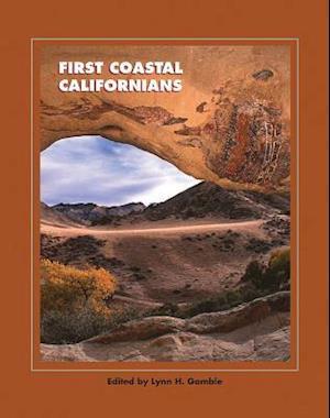 First Coastal Californians af Lynn H. Gamble