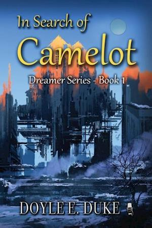 In Search of Camelot af Doyle E. Duke