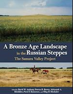 A Bronze Age Landscape in the Russian Steppes (MONUMENTA ARCHAEOLOGICA (UNIV OF CALIF-LA, INST OF ARCHAEOLOGY))