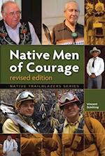 Native Men of Courage (Native Trailblazers)