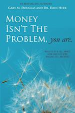 Money Isn't the Problem, You Are af Dain Heer, Gary M. Douglas