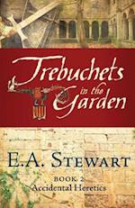 Trebuchets in the Garden af E. a. Stewart