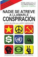 Nadie Se Atreve a Llamarle Conspiracion - None Dare Call It Conspiracy