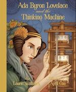 Ada Byron Lovelace and the Thinking Machine af Laurie Wallmark