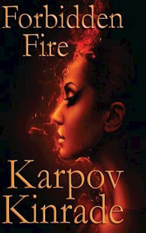 Forbidden Fire af Karpov Kinrade