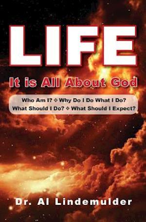 Life, It Is All about God af Al Lindemulder