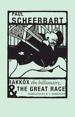 Rakkox the Billionaire & the Great Race af Paul Scheerbart