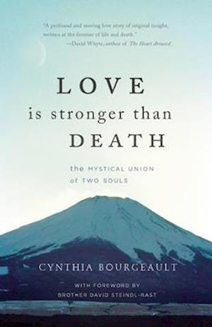 Love Is Stronger Than Death af Cynthia Bourgeault