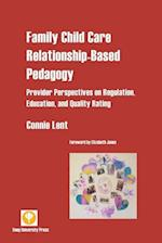 Family Child Care Relationship-Based Pedagogy (Deep Early Childhood Education)