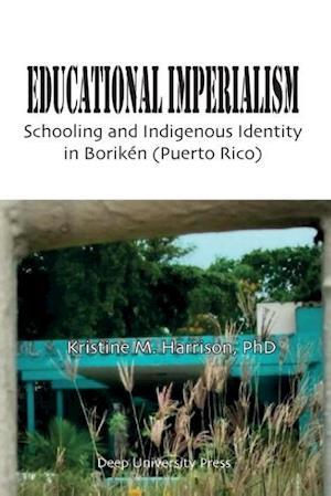 Bog, paperback Educational Imperialism af Kristine M. Harrison