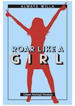 Roar Like a Girl (Always Willa)