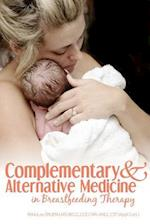 Complementary and Alternative Medicine in Breastfeeding Therapy