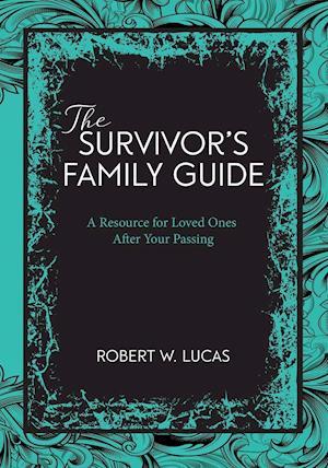 Bog, paperback Suvivor's Family Guide af Robert W. Lucas