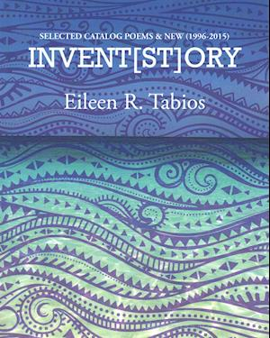 Invent(st)ory af Eileen R. Tabios