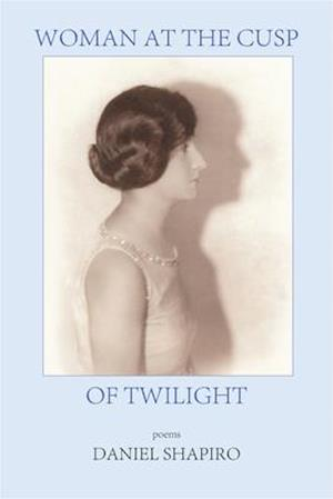Bog, paperback Woman at the Cusp of Twilight af Daniel Shapiro