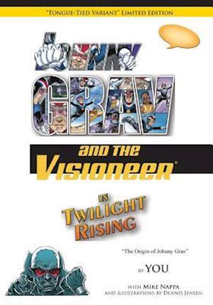 Johnny Grav and the Visioneer in Twilight Rising (Variant Edition) af You, Mike Nappa