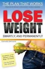 Lose Weight Smartly and Permanently
