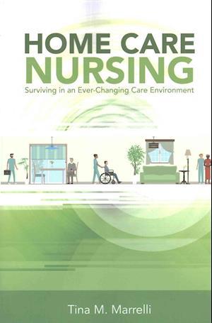 Home Care Nursing af Tina M. Marrelli