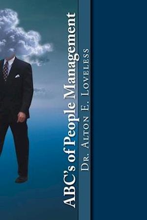 ABC's of People Management af Dr Alton E. Loveless