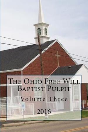 Bog, paperback The Ohio Freee Will Baptist Pulpit af Dr Alton E. Loveless