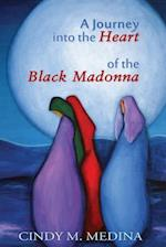 A Journey Into the Heart of the Black Madonna