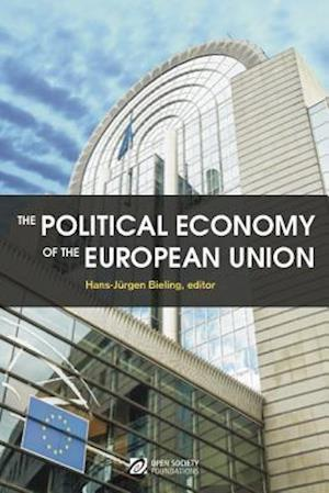 The Political Economy of the European Union af Hans-Jurgen Bieling