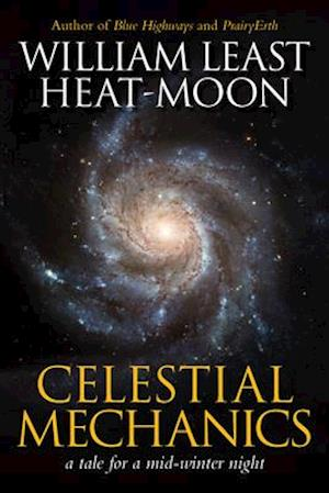 Bog, hardback Celestial Mechanics af William Least Heat-Moon