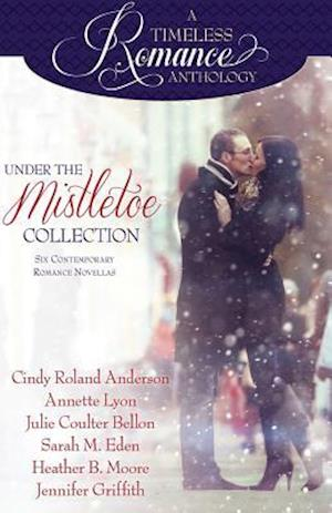 Bog, paperback Under the Mistletoe af Julie Coulter Bellon, Annette Lyon, Cindy Roland Anderson