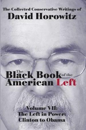 Bog, hardback The Black Book of the American Left Volume 7 af David Horowitz