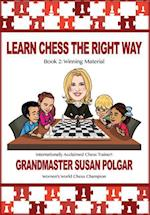 Learn Chess the Right Way! (Learn Chess the Right Way, nr. 2)