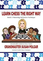 Learn Chess the Right Way! (Learn Chess the Right Way, nr. 3)
