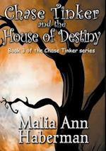 Chase Tinker and the House of Destiny af Malia Ann Haberman