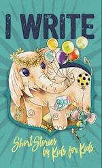 I Write Short Stories by Kids for Kids Vol. 7