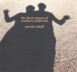 Bog, paperback The Desert Poems of Southern California af Martin Nakell