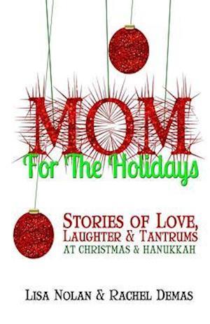 Bog, paperback Mom for the Holidays af Lisa Nolan, Rachel Demas