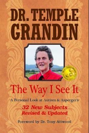 Way I See It:  A Personal Look at Autism & Asperger's af Temple Grandin