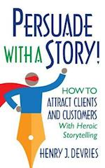 Persuade with a Story!