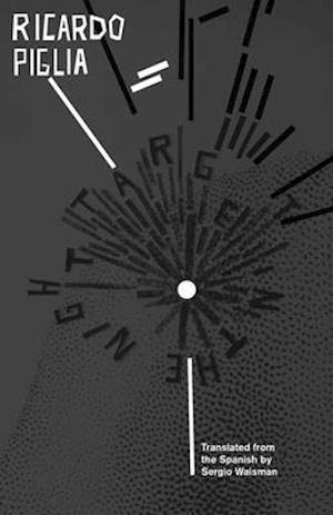 Target in the Night af Ricardo Piglia