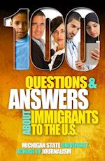 100 Questions and Answers about Immigrants to the U.S.