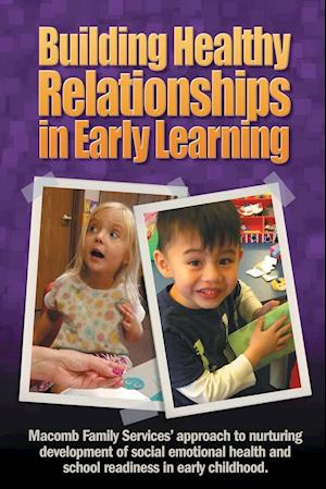 Bog, paperback Building Healthy Relationships in Early Learning af Inc Macomb Family Services