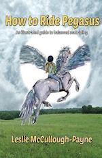 How to Ride Pegasus