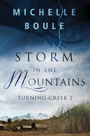 Storm in the Mountains (Turning Creek 2) af Michelle Boule
