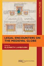 Legal Encounters on the Medieval Globe (The Medieval Globe, nr. 2)