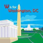 W Is for Washington Dc (Alphabet Cities)