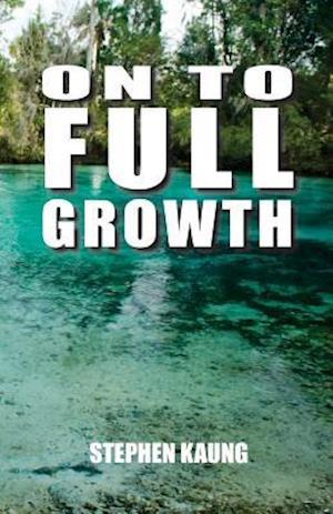 Bog, paperback On to Full Growth af Stephen Kaung