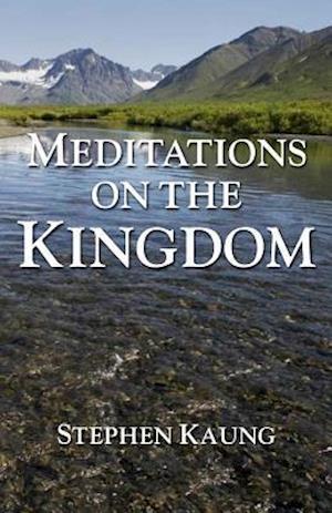 Bog, paperback Meditations on the Kingdom af Stephen Kaung